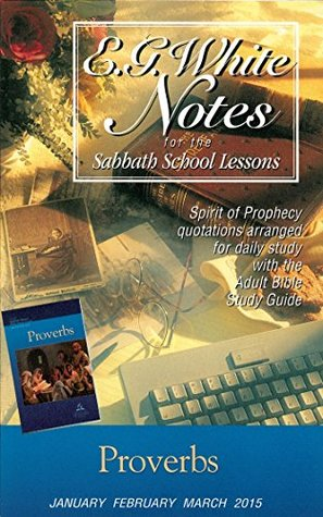 Proverbs E. G. White Notes 1Q15