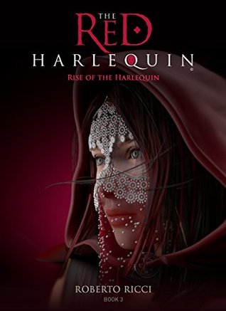 Rise Of The Harlequin                  (The Red Harlequin #3)