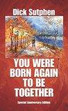 You Were Born Aga...