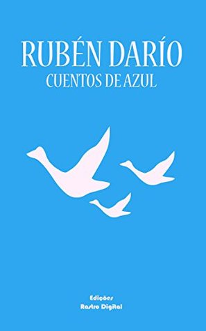 CUENTOS DE AZUL - RUBÉN DARÍO (con notas)(revisada)(ilustrado)