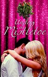 Under The Mistletoe (Monroe Matches, #1)
