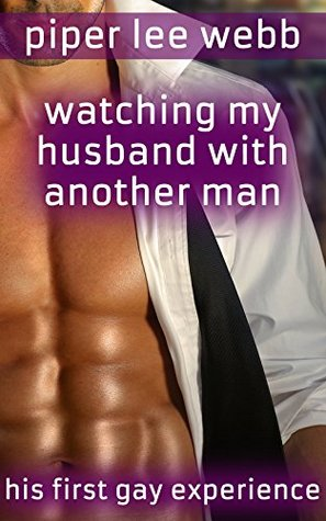 Watching My Husband With Another Man: His First Gay Experience