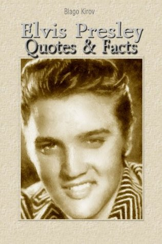 Elvis Presley: Quotes & Facts