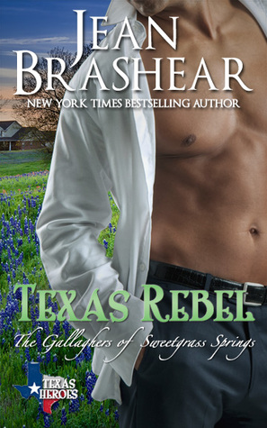 Texas Rebel (The Gallaghers of Sweetgrass Springs #4, Texas Heroes #10)