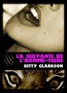 La servante de l'homme-tigre by Kitty Clarkson