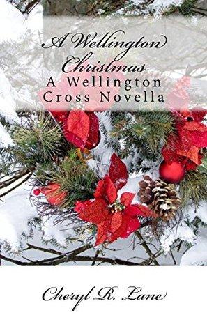 A Wellington Christmas: A Wellington Cross Novella(Wellington Cross Series 2.5)