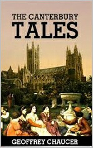 The Canterbury Tales, and Other Poems(Annotated)