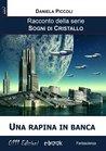 Una rapina in banca by Daniela Piccoli