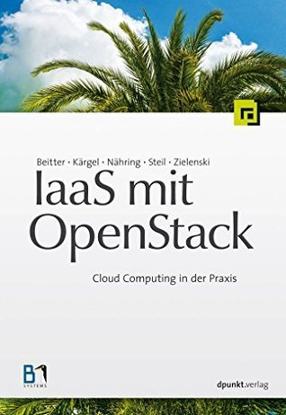 IaaS mit OpenStack: Cloud Computing in der Praxis