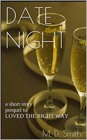 DATE NIGHT: a short story prequel to LOVED THE RIGHT WAY