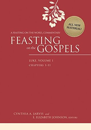 Feasting on the Gospels--Luke, Volume 1: A Feasting on the Word Commentary