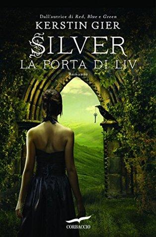 Silver la porta di liv trilogia dei sogni 2 by - Silver la porta di liv ...