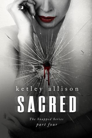 SACRED (The Snapped Novella Series, Part 4)