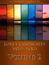 Love's Landscapes Anthology Volume 2