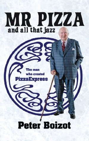 Mr Pizza and All That Jazz: The man who created PizzaExpress