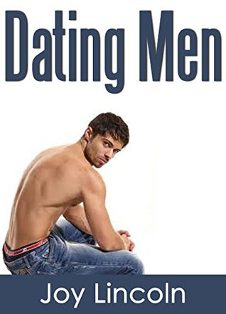 Dating Men: Revealed! The Simple Way to Understand Men and Implement Relationship Rescue Now!