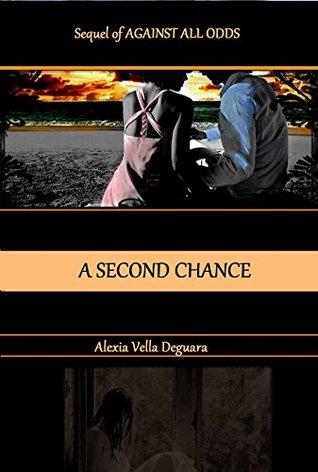 A second chance: Sequel of Against all odds por Alexia Vella Deguara PDF MOBI -
