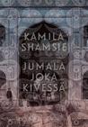 Jumala joka kivessä by Kamila Shamsie