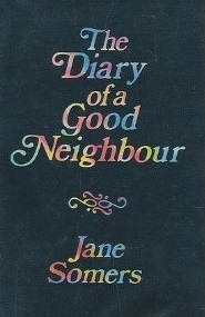 The Diary of a Good Neighbour