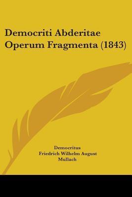 Democriti Abderitae Operum Fragmenta (1843)