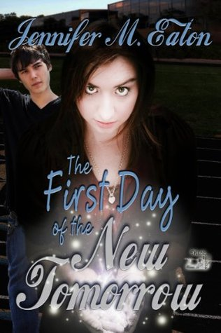 The First Day of the New Tomorrow by Jennifer M. Eaton