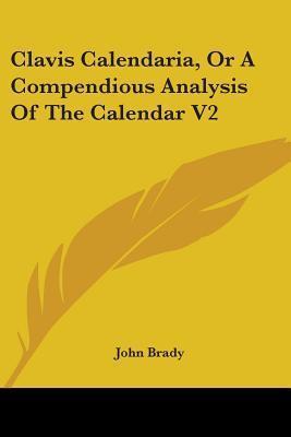 Clavis Calendaria, or a Compendious Analysis of the Calendar V2