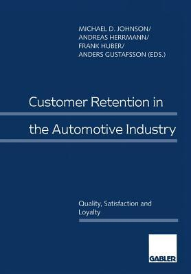 Customer Retention in the Automotive Industry: Quality, Satisfaction and Loyalty