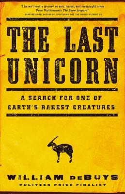 The Last Unicorn A Search For One Of Earths Rarest Creatures By