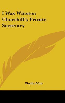 I Was Winston Churchill's Private Secretary