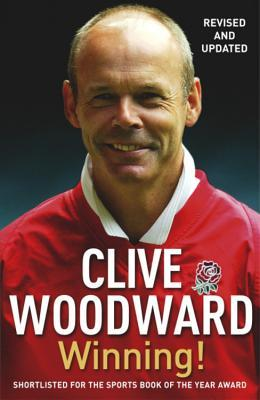 Winning!. Clive Woodward by Clive Woodward