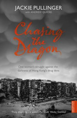 Chasing the Dragon. Jackie Pullinger with Andrew Quicke