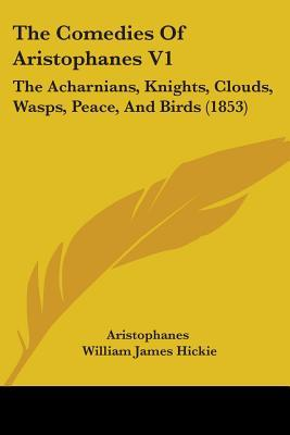 The Comedies, Vol 1: The Acharnians/Knights/Clouds/Wasps/Peace/Birds