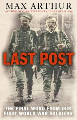 Last Post: The Final Word from Our First World War Soldiers