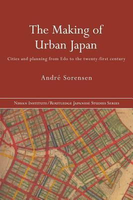 The making of urban japan cities and planning from edo to the 390157 sciox Choice Image