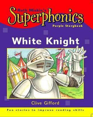 White Knight (Superphonics Purple Storybook)