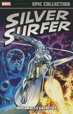 Silver Surfer Epic Collection Vol. 1: When Calls Galactus