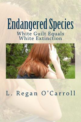 Endangered Species: White Guilt Equals White Extinction