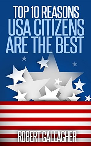 Top 10 Reasons USA Citizens Are The Best