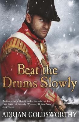 Beat The Drums Slowly (Napoleonic Wars, #2)