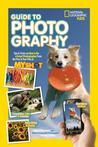 National Geographic Kids Guide to Photography: Tips & Tricks on How to Be a Great Photographer From the Pros & Your Pals at My Shot