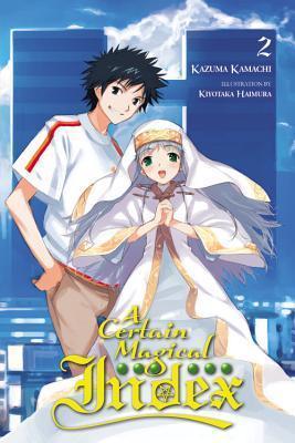A Certain Magical Index, Vol. 2 (Toaru Majutsu no Index Light Novel, #2)