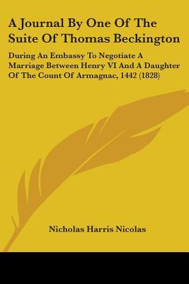 A   Journal by One of the Suite of Thomas Beckington by Nicholas Harris Nicolas