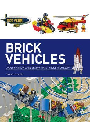 Brick Vehicles: Incredible Moving Inventions to Make from Lego
