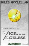 Vigil of the Ageless - Book II: Arastathene - Part II of II