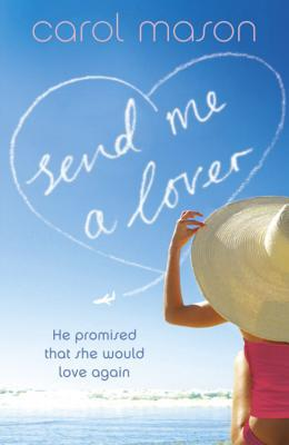 Send Me A Lover by Carol Mason
