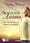 Solo un attimo by Valeria Marasco