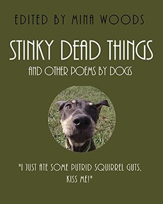 Stinky Dead Things and Other Poems by Dogs