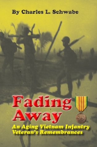 Fading Away: An Aging Vietnam Infantry Veteran's Remembrances