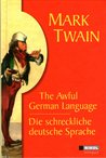 The Awful German Language / Die schreckliche deutsche Sprache