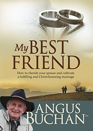 My Best Friend (eBook): How to cherish your spouse and cultivate a fulfilling and Christ-honoring marriage